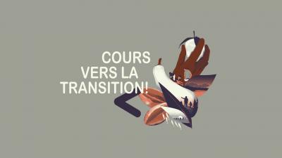 Cours vers la transition!