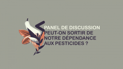 Panel de discussion : Peut-on sortir de notre dépendance aux pesticides?