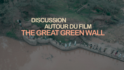 Film de lancement et discussion autour de The Great Green Wall