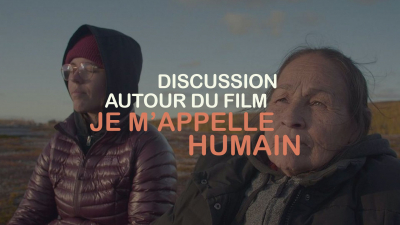 Discussion autour du film Je m'appelle humain