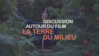 Discussion autour du film La terre du milieu