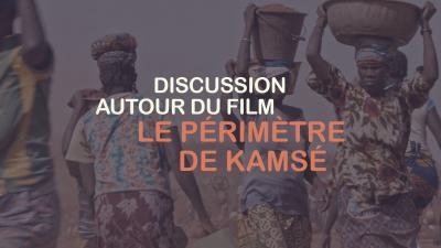 Discussion autour du film Le périmètre de Kamsé