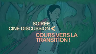 Soirée ciné-discussion : Cours vers la transition !